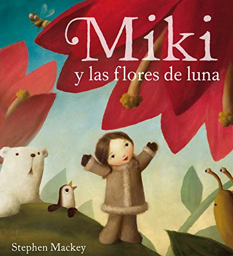 9788448831349: Miki y las flores de luna / Miki And The Moon Blossom (Spanish Edition)