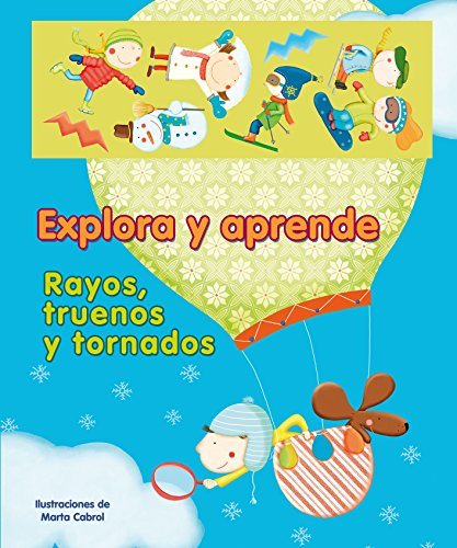 9788448831684: Rayos, Truenos Y Tornados / Rays, Thunders and Tornadoes (Explora Y Aprendre / Explore and Learn) (Spanish Edition)