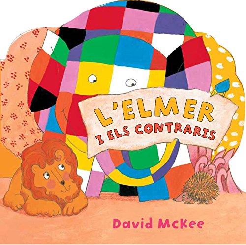 9788448833046: L'Elmer i els contraris (L'Elmer. Tot cartró)