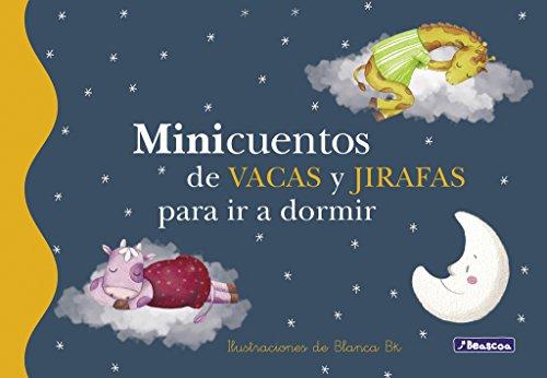 Minicuentos de vacas y jirafas para ir a dormir / Mini Bedtime stories of cows and giraffes (...