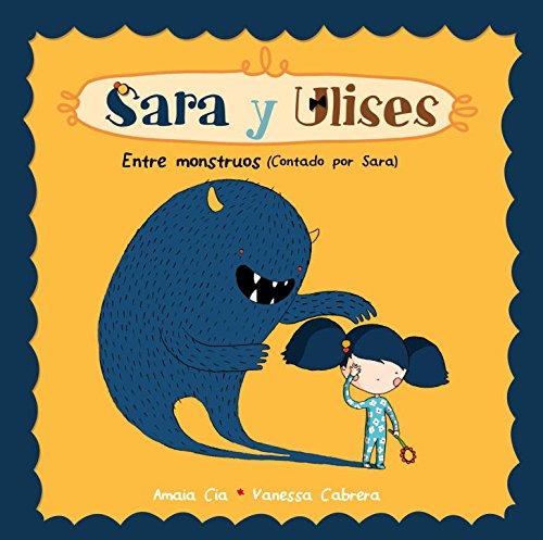 9788448835477: Entre monstruos (Serie Sara y Ulises * Ulises y Sara 2)