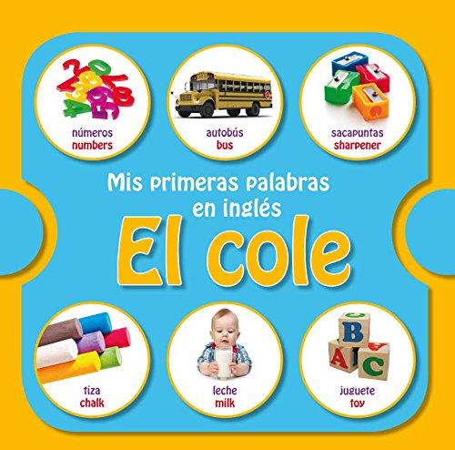 9788448835774: Mis Primeras Palabras En Inglés. El Cole (MIS PRIMERAS PALABRAS EN INGLES)