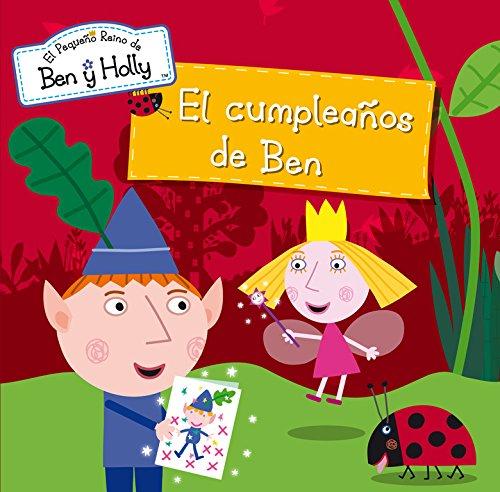 9788448835781: El Cumpleaños De Ben. El Pequeño Reino De Ben Y Holly