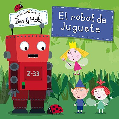 9788448835798: El Robot De Juguete. El Pequeño Reino De Ben Y Holly