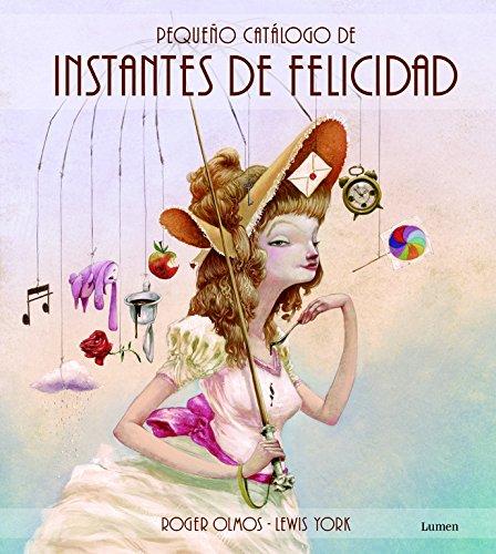 9788448835873: Pequeño Catálogo De Instantes De Felicidad (LUMEN ILUSTRADOS)