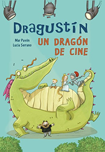 Dragustín, Un Dragón De Cine (Hardback): Lucia Serrano, Maria