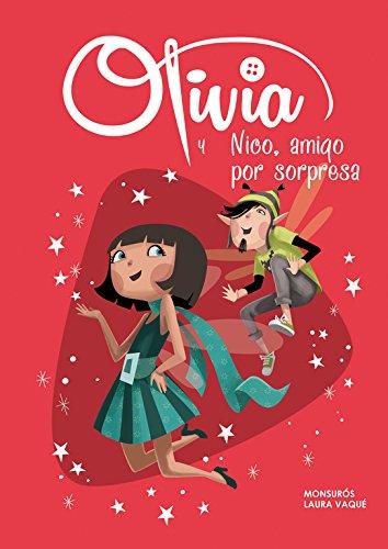 Olivia y Nico, Amigo Por Sorpresa: Laura Vaque; Monsuros; Montserat Casas