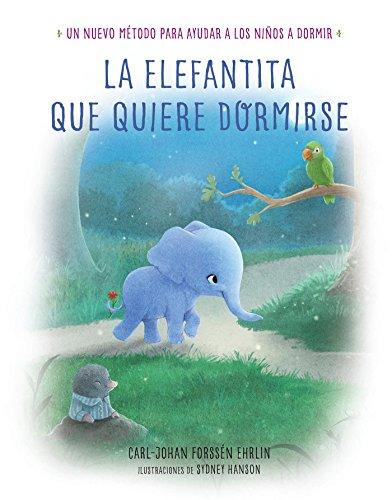 La elefantita que quiere dormirse (LIBROS PARA: Carl-Johan Forssén Ehrlin
