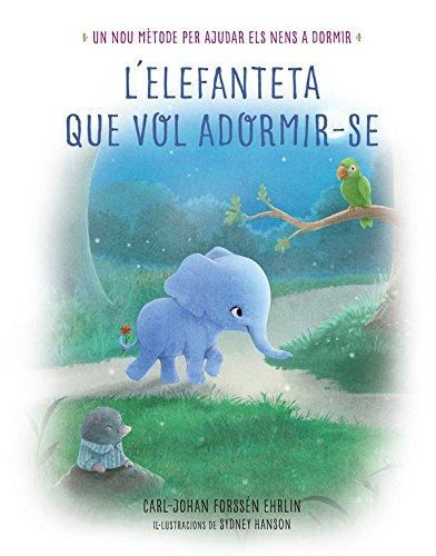 9788448846855: L'elefanteta que vol adormir-se: Un nou mètode per ajudar els nens a dormir (Llibres per llegir abans de dormir)