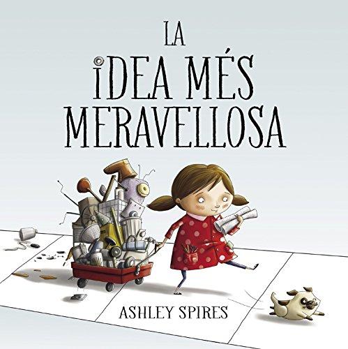 9788448848767: La idea més meravellosa (Petits creatius)