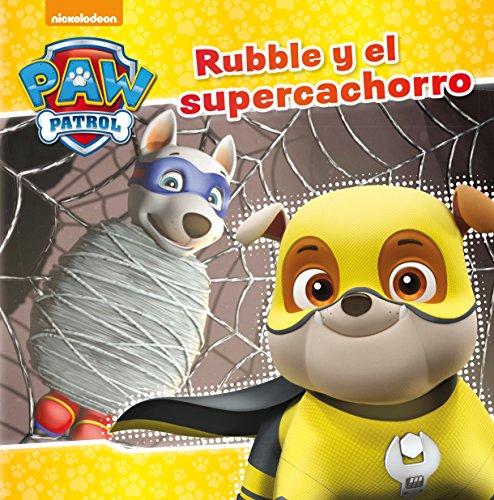 9788448849917: Rubble y el supercachorro (Paw Patrol | Patrulla Canina)