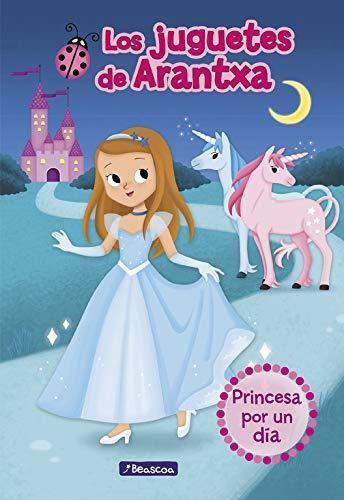9788448851309: Princesa por un día (Los juguetes de Arantxa 2)