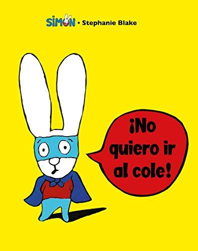 9788448853396: ¡No quiero ir al cole! (Simón)