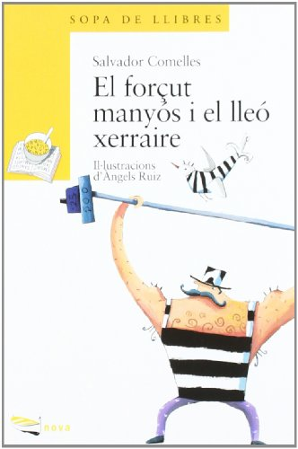 9788448905194: El Forcut Manyos I El Lleo Xerraire / Manyos and Forcing the Lion Talker (Sopa De Llibres. Serie Groga) (Catalan Edition)
