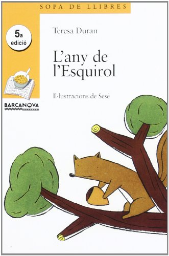 9788448906528: L'any De L'esquirol / the Year of Squirrel (Sopa De Llibres. Serie Groga) (Catalan Edition)