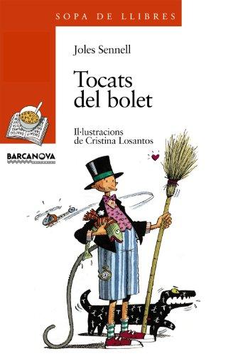 9788448907006: Tocats del bolet (Llibres Infantils I Juvenils - Sopa De Llibres. Sèrie Taronja)