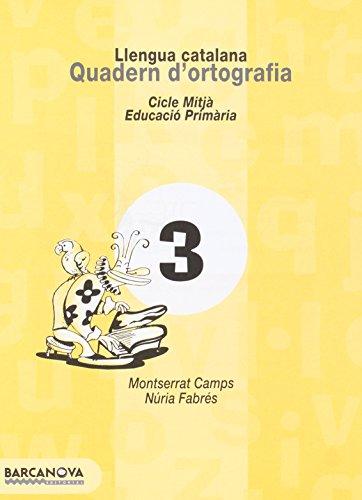 9788448908775: Quadern d'ortografia 3. Llengua catalana (Materials Educatius - Cicle Mitjà - Llengua Catalana) - 9788448908775