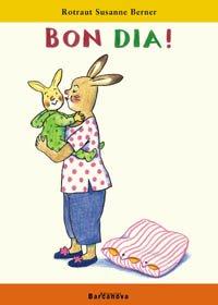 Bon Dia / Good Morning (La Meva Primera Sopa De Llibres) (Catalan Edition) - Berner, Rotraut Susanne