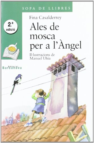 9788448909604: Ales De Mosca Per a Angel / Angel Wings to Fly (Sopa De Llibres. Serie Verda) (Catalan Edition)