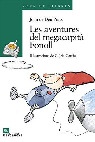 9788448910129: Les Aventures Del Megacapita Fonoll / the Adventures of Megacapita Fennel (Sopa De Llibres. Serie Verda) (Catalan Edition)