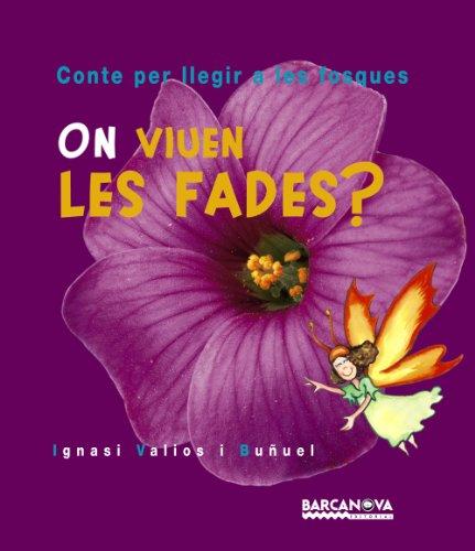 9788448912154: On viuen les fades?: Conte per llegir a les fosques (Llibres Infantils I Juvenils - Contes Per Llegir A Les Fosques)
