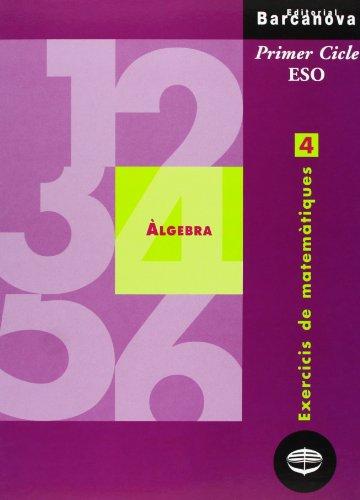 9788448913267: Exercicis de matemàtiques 4. Àlgebra (Materials Educatius - Material Complementari Eso - Quaderns De Matemàtiques) - 9788448913267