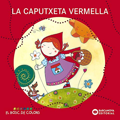 9788448914103: La Caputxeta Vermella / Little Red Riding Hood (El Bosc De Colors) (Catalan Edition)