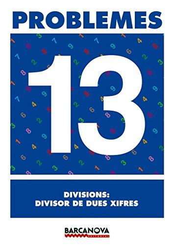 9788448914325: Problemes 13. Divisions: divisor de dues xifres (Materials Educatius - Material Complementari Primària - Quaderns De Matemàtiques) - 9788448914325