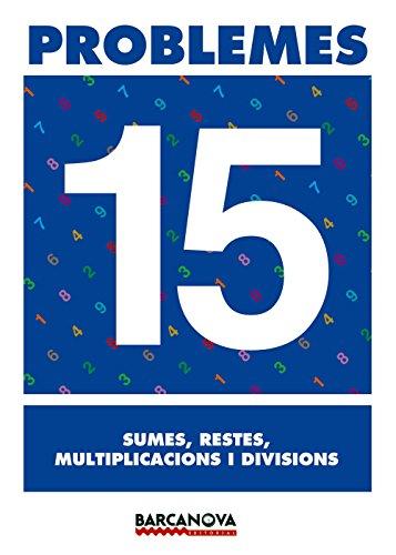 9788448914349: Problemes 15. Sumes, restes, multiplicacions i divisions (Materials Educatius - Material Complementari Primària - Quaderns De Matemàtiques) - 9788448914349