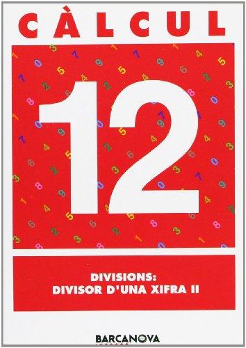 9788448914516: Càlcul 12. Divisions: divisor d ' una xifra II