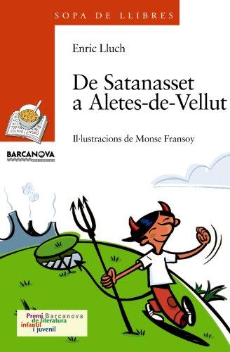 9788448915797: De Satanasset a Aletes-de-Vellut (Llibres Infantils I Juvenils - Sopa De Llibres. Sèrie Taronja)