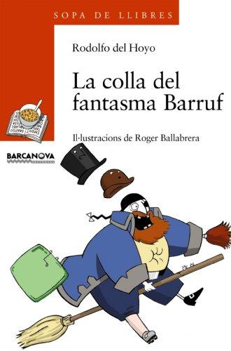 La colla del fantasma Barruf (Llibres Infantils I Juvenils - Sopa De Llibres. Sèrie Taronja)...