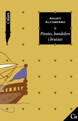 9788448916046: Pirates, bandolers i bruixes (Edicions Generals - Càlam - Càlam B)