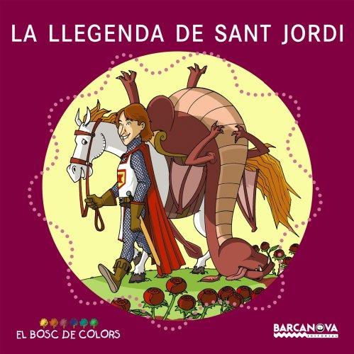 9788448917494: La Llegenda De Sant Jordi / the Legend (El Bosc De Colors) (Catalan Edition)