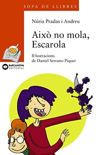 Aixo No Mola, Escarola / Aixo in the Spring (Sopa De Llibres. Serie Taronja) (Catalan Edition)...