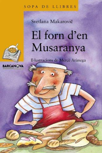El Forn D'en Musaranya / The Furnace in Shrew (Sopa De Llibres. Serie Groga) (Catalan ...