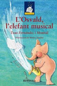 9788448919399: L ' Osvald, l ' elefant musical (Llibres Infantils I Juvenils - El Tresor De La Sopa De Llibres)