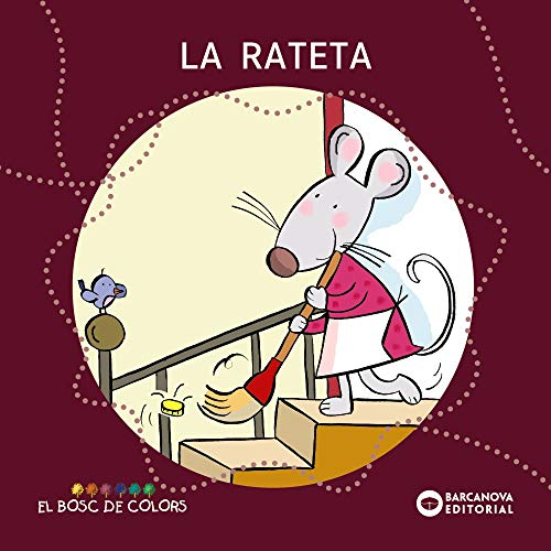 9788448919511: La Rateta / the Rat That Sweeping Staircase (El Bosc De Colors) (Catalan Edition)