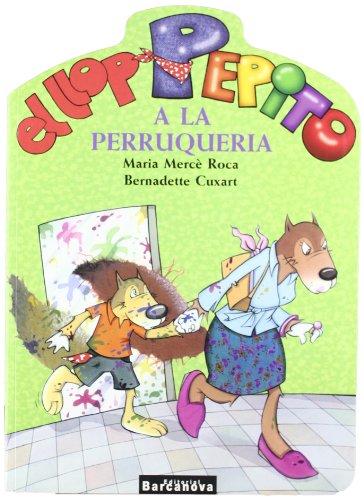 9788448919566: El Llop Pepito a La Perruqueria / the Wolf Pepito to Hairdresser (Catalan Edition)