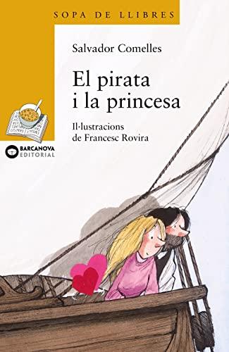 9788448920913: El pirata i la princesa (Llibres Infantils I Juvenils - Sopa De Llibres. Sèrie Groga)