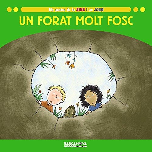 Un forat molt fosc (Llibres Infantils I Juvenils - Sopa De Contes - Els Contes De La Sika I En Joan...