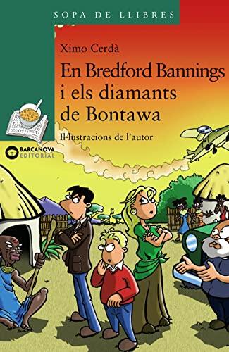 9788448923815: En Bredford Bannings i els diamants de Bontawa (Llibres Infantils I Juvenils - Sopa De Llibres. Sèrie Verda)