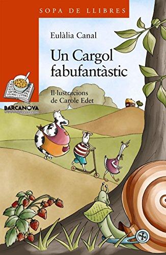 Un Cargol fabufantàstic (Llibres Infantils I Juvenils - Sopa De Llibres. Sèrie ...