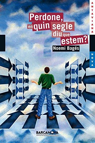 9788448924843: Perdone, en quin segle diu que estem? (edició en valencià) (Llibres Infantils I Juvenils - Antaviana - Antaviana Blava)