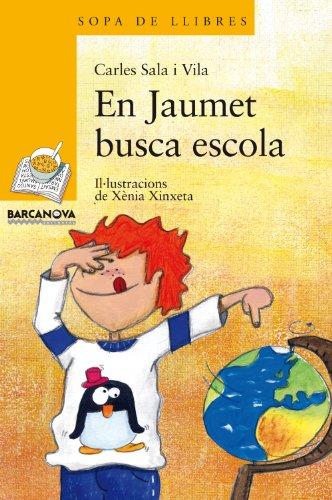 9788448924928: En Jaumet busca escola (Llibres Infantils I Juvenils - Sopa De Llibres. Sèrie Groga)