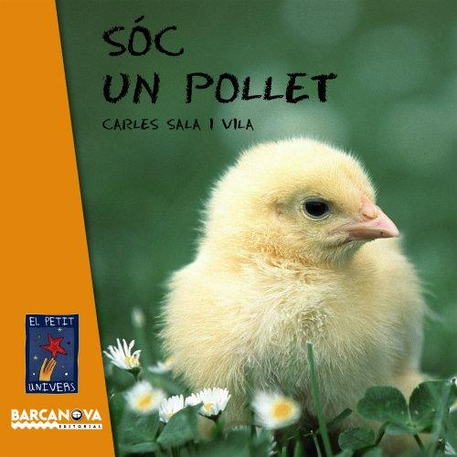 9788448926618: Sóc un pollet (Llibres Infantils I Juvenils - El Petit Univers)