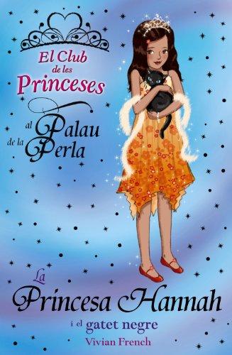 9788448926694: La princesa Hannah i el gatet negre (Llibres Infantils I Juvenils - Club)
