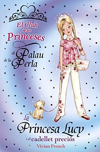 9788448926717: La princesa Lucy i el cadellet preciós (Llibres Infantils I Juvenils - Club)