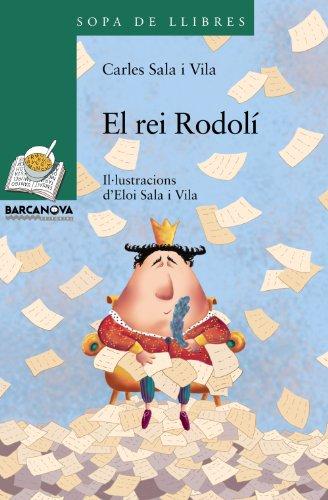 9788448926847: El rei Rodolí (Llibres Infantils I Juvenils - Sopa De Llibres. Sèrie Verda)