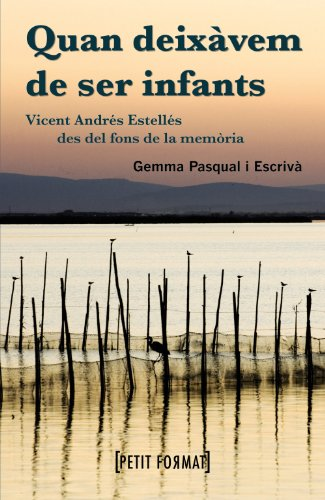 9788448928360: Quan deixamen de ser infants / When they stop being children: Vicent Andrés Estellés Des Del Fons De La Memoria / Vicent Andrés Estellés from the Back of Memory (Catalan Edition)